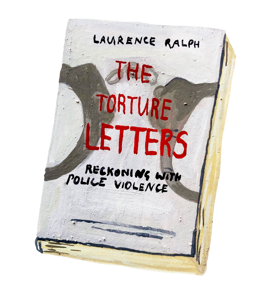 The Torture Letters Laurence Ralph Princeton